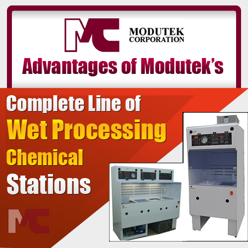 Advantages of Modutek's Complete Line of Wet Processing Chemical Stations