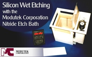 Silicon Wet Etching Using Modutek's Nitrite Etch Bath