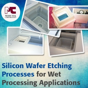 Silicon Wafer Etching Processes for Wet Processing Applications
