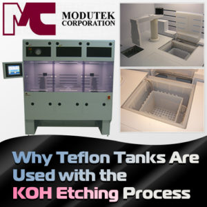 Why Teflon Tanks Are Used with the KOH Etching Process