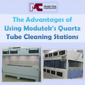 The Advantages of Using Modutek's Quartz Tube Cleaning Stations